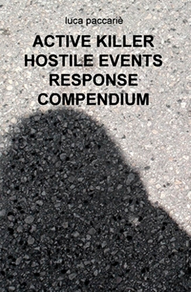 Active Killer - Hostile Events Response Compendium