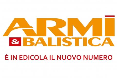 ARMI & BALISTICA: in edicola il numero di novembre-dicembre