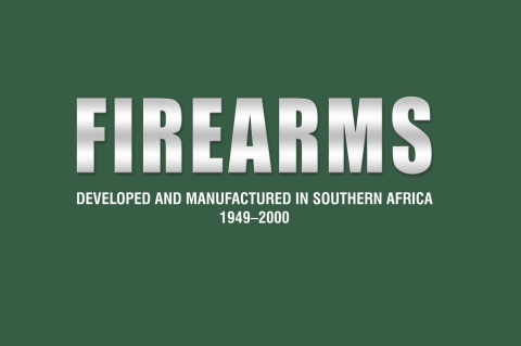 Firearms Developed and Manufactured in Southern Africa 1949-2000: an outstanding treatise!