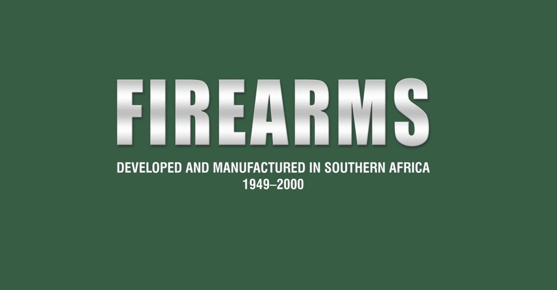 Firearms Developed and Manufactured in Southern Africa 1949-2000: un trattato eccezionale!