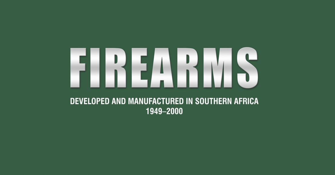 Firearms Developed and Manufactured in Southern Africa 1949-2000: un trattato eccezionale!